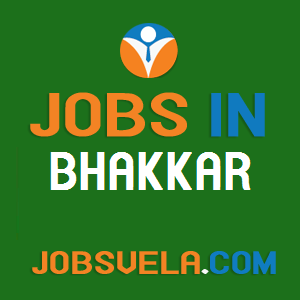 Jobs in Bhakkar – Top Latest Govt. Private Today New Fresh 2020