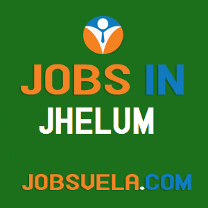 Jobs in Jhelum – Top Latest Govt. Private Today New Fresh 2020
