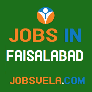 Jobs in Faisalabad – Top Latest Govt. Private Today New Fresh 2020
