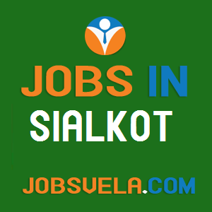 Jobs in Sialkot – Latest Govt. Private Today New Fresh 2020