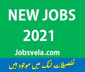 New Jobs in Pakistan 2021 - Jobsvela - Latest Today Current Vacancies